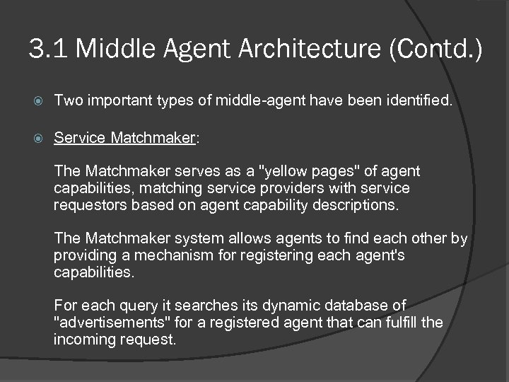 3. 1 Middle Agent Architecture (Contd. ) Two important types of middle-agent have been