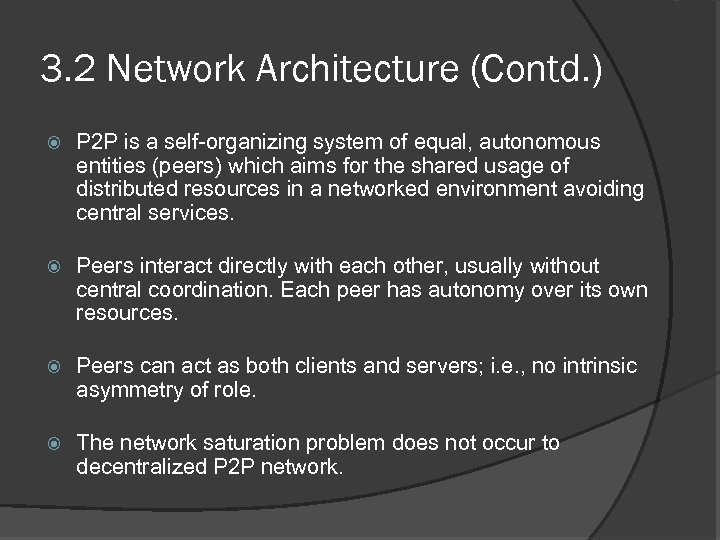 3. 2 Network Architecture (Contd. ) P 2 P is a self-organizing system of