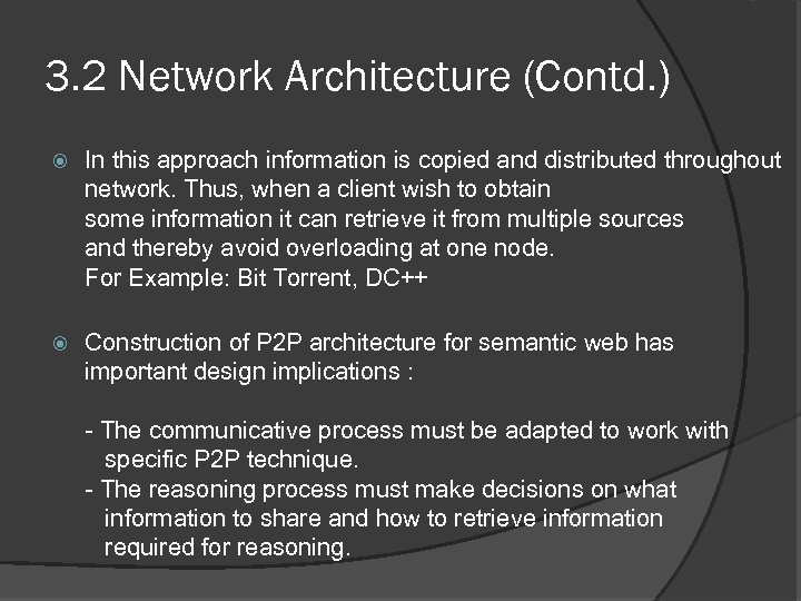 3. 2 Network Architecture (Contd. ) In this approach information is copied and distributed