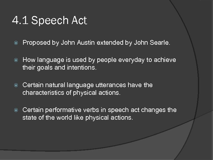 4. 1 Speech Act Proposed by John Austin extended by John Searle. How language