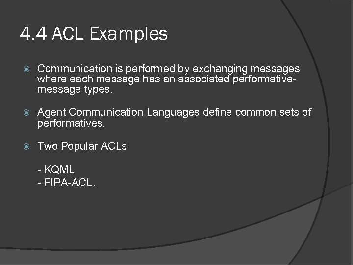 4. 4 ACL Examples Communication is performed by exchanging messages where each message has