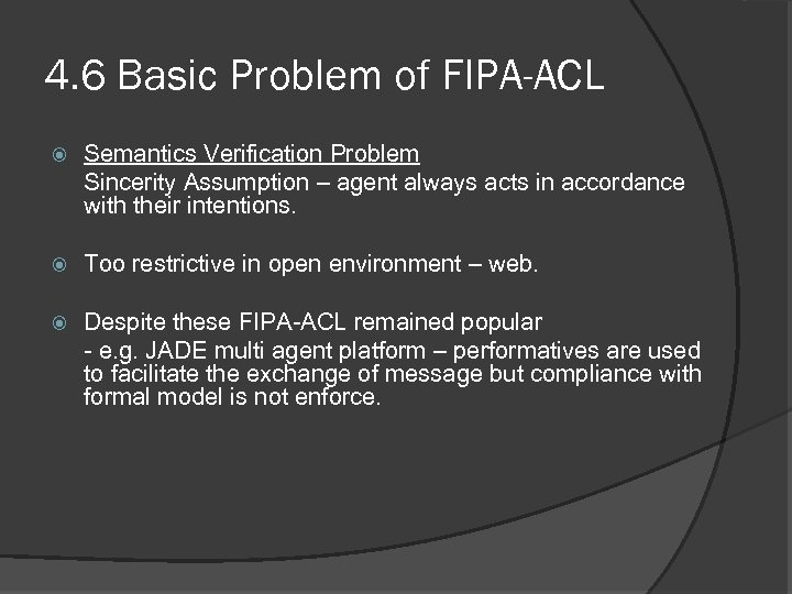 4. 6 Basic Problem of FIPA-ACL Semantics Verification Problem Sincerity Assumption – agent always