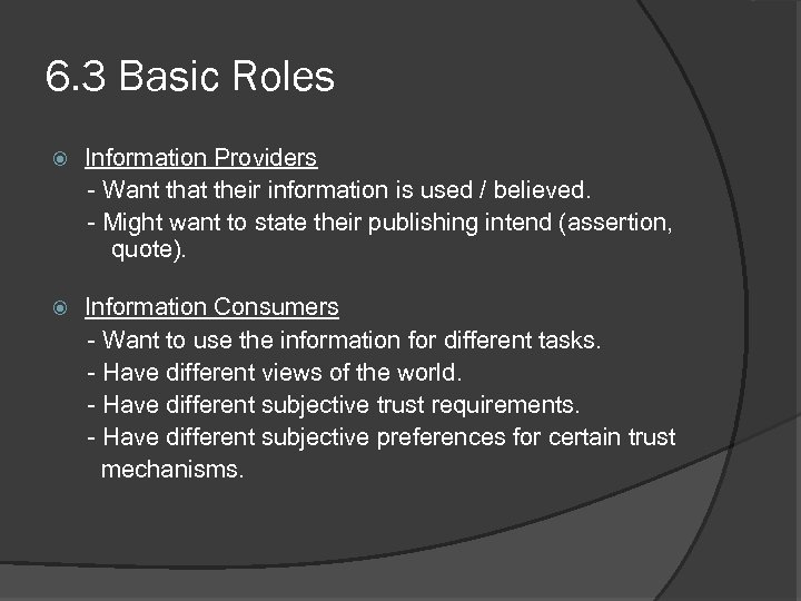 6. 3 Basic Roles Information Providers - Want that their information is used /