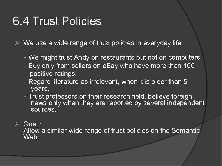 6. 4 Trust Policies We use a wide range of trust policies in everyday