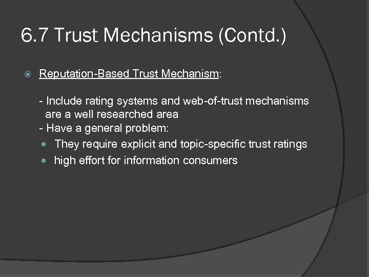 6. 7 Trust Mechanisms (Contd. ) Reputation-Based Trust Mechanism: - Include rating systems and