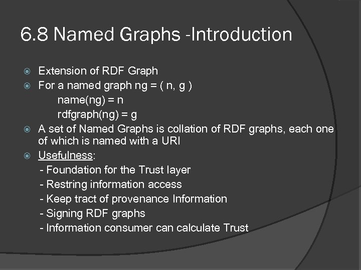 6. 8 Named Graphs -Introduction Extension of RDF Graph For a named graph ng