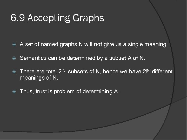 6. 9 Accepting Graphs A set of named graphs N will not give us