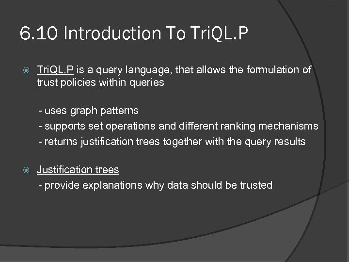 6. 10 Introduction To Tri. QL. P is a query language, that allows the