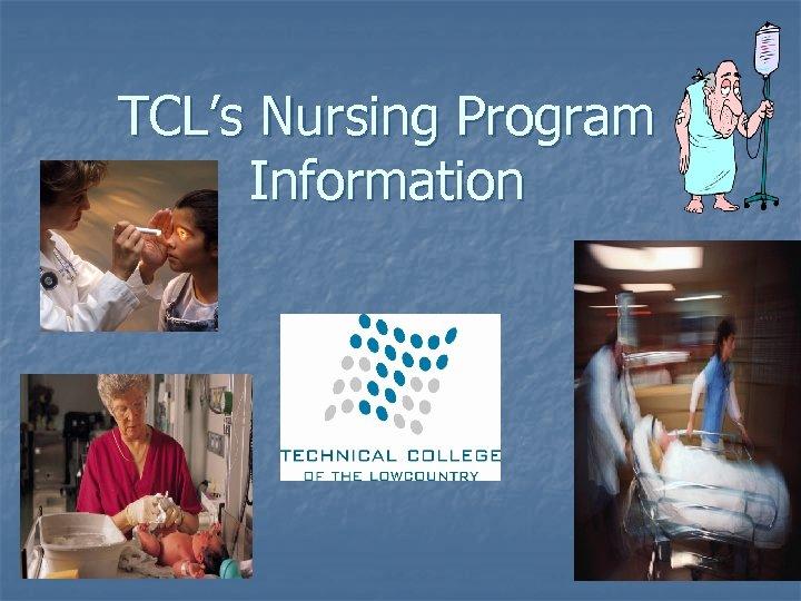 TCL's Nursing Program Information