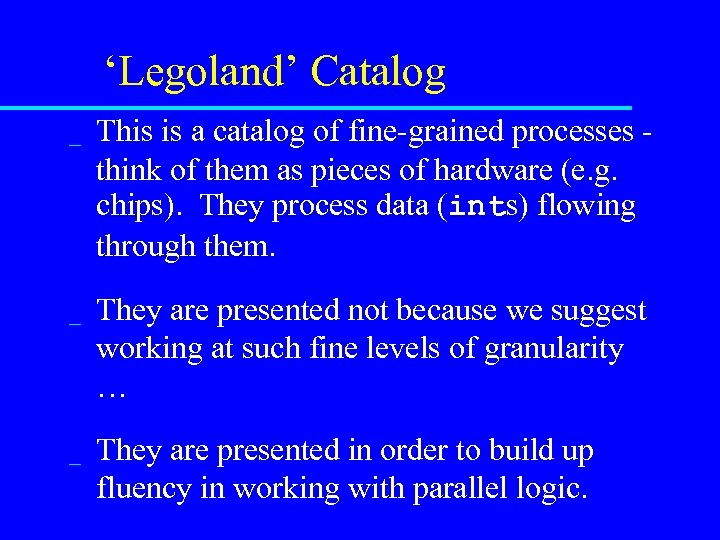 'Legoland' Catalog _ This is a catalog of fine-grained processes think of them as