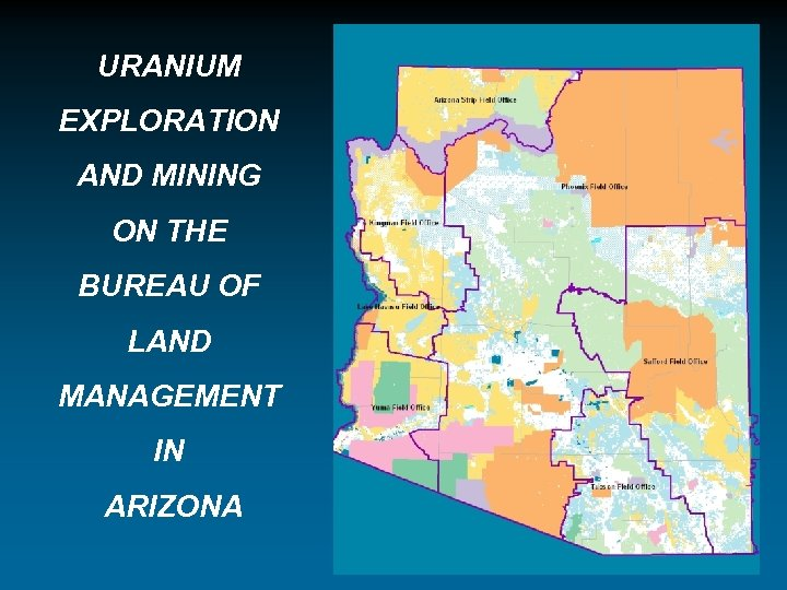 URANIUM EXPLORATION AND MINING ON THE BUREAU OF LAND MANAGEMENT IN ARIZONA