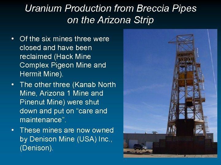 Uranium Production from Breccia Pipes on the Arizona Strip • Of the six mines
