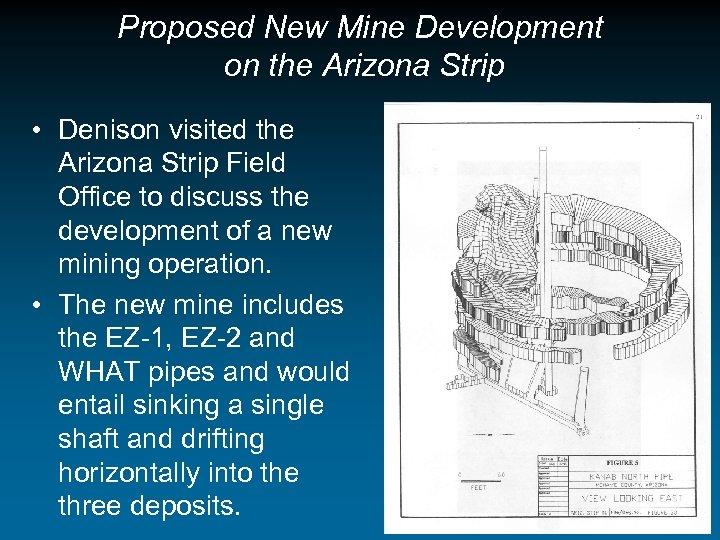 Proposed New Mine Development on the Arizona Strip • Denison visited the Arizona Strip