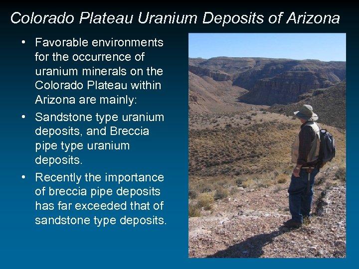 Colorado Plateau Uranium Deposits of Arizona • Favorable environments for the occurrence of uranium