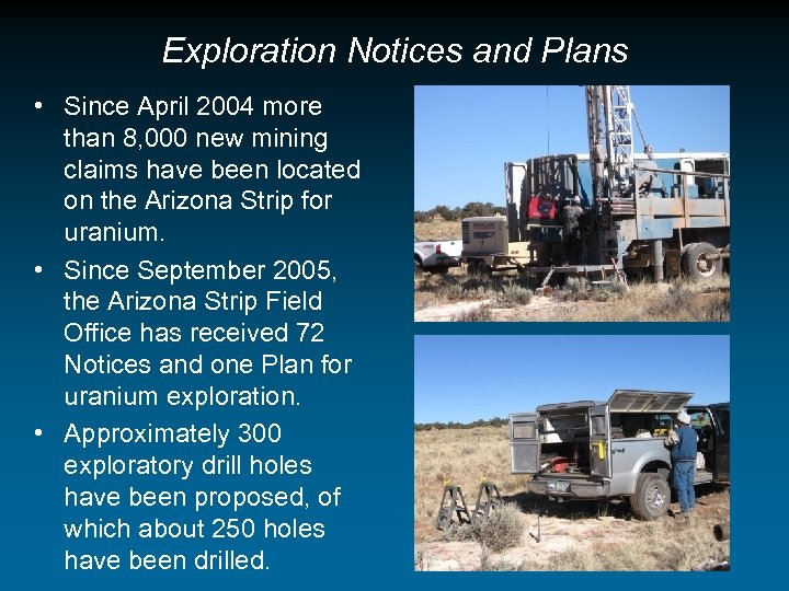 Exploration Notices and Plans • Since April 2004 more than 8, 000 new mining