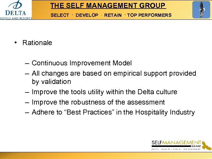 THE SELF MANAGEMENT GROUP SELECT . DEVELOP . RETAIN . TOP PERFORMERS • Rationale