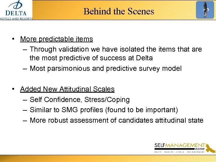 Behind the Scenes • More predictable items – Through validation we have isolated the