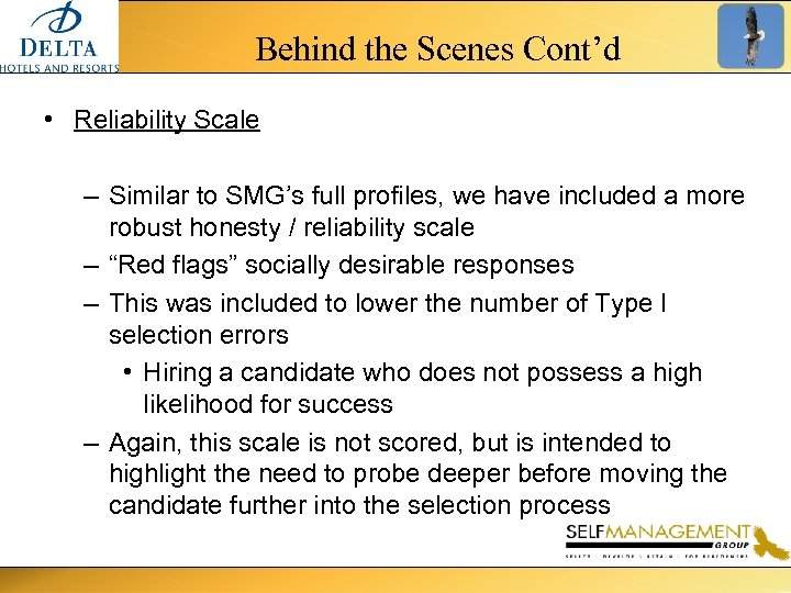 Behind the Scenes Cont'd • Reliability Scale – Similar to SMG's full profiles, we