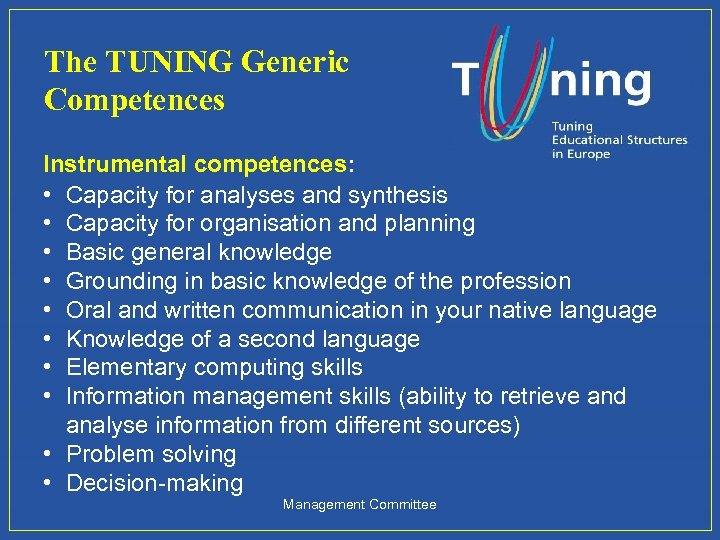 The TUNING Generic Competences Instrumental competences: • Capacity for analyses and synthesis • Capacity
