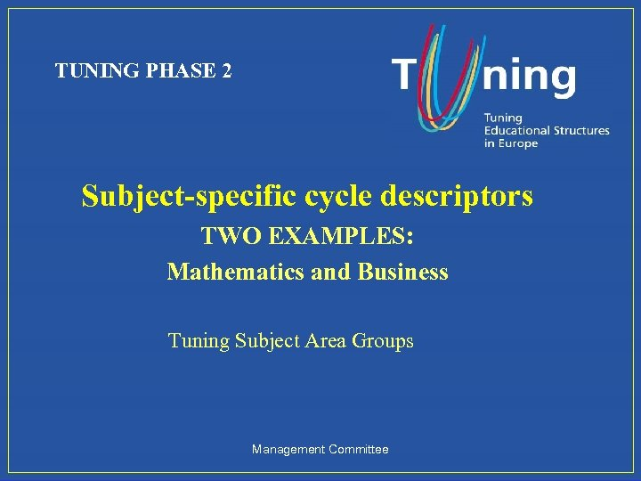 TUNING PHASE 2 Subject-specific cycle descriptors TWO EXAMPLES: Mathematics and Business Tuning Subject Area