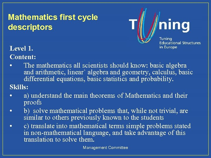 Mathematics first cycle descriptors Level 1. Content: • The mathematics all scientists should know: