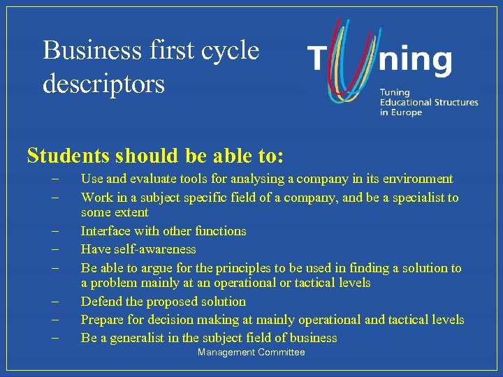 Business first cycle descriptors Students should be able to: – – – – Use