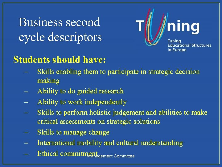 Business second cycle descriptors Students should have: – – – – Skills enabling them
