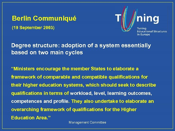 Berlin Communiqué (19 September 2003) Degree structure: adoption of a system essentially based on