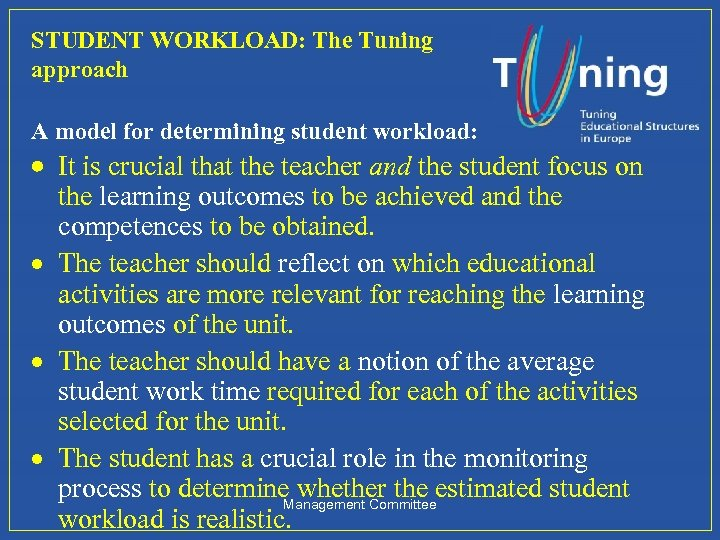 STUDENT WORKLOAD: The Tuning approach A model for determining student workload: · It is