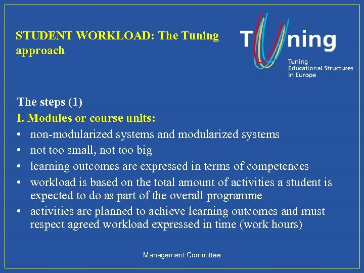 STUDENT WORKLOAD: The Tuning approach The steps (1) I. Modules or course units: •