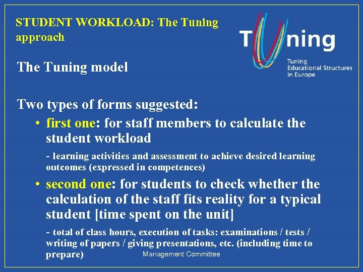 STUDENT WORKLOAD: The Tuning approach The Tuning model Two types of forms suggested: •
