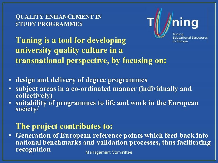 QUALITY ENHANCEMENT IN STUDY PROGRAMMES Tuning is a tool for developing university quality culture