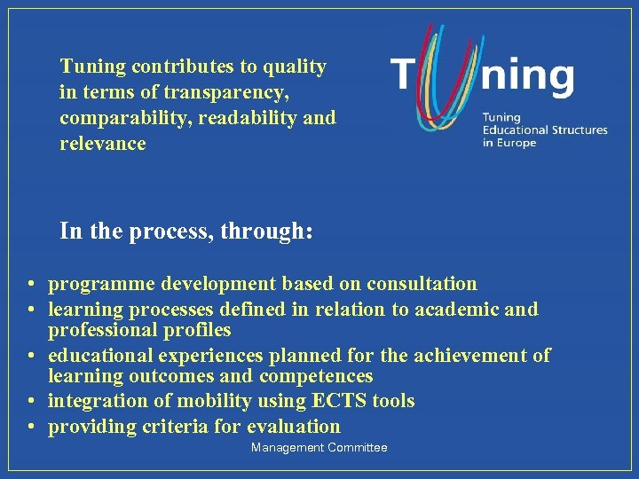 Tuning contributes to quality in terms of transparency, comparability, readability and relevance In the