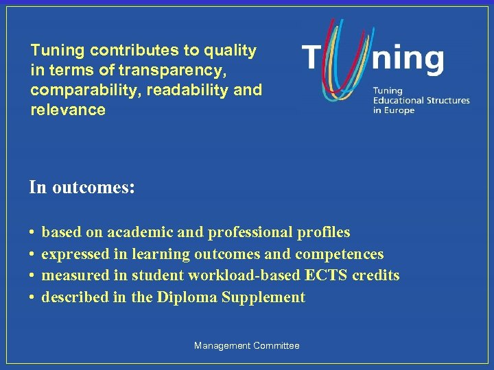 Tuning contributes to quality in terms of transparency, comparability, readability and relevance In outcomes: