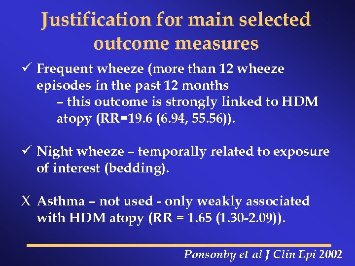 Justification for main selected outcome measures ü Frequent wheeze (more than 12 wheeze episodes
