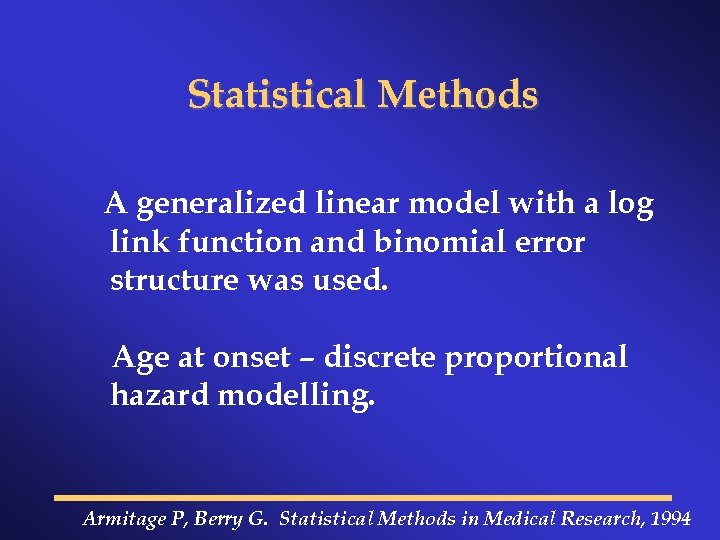 Statistical Methods A generalized linear model with a log link function and binomial error