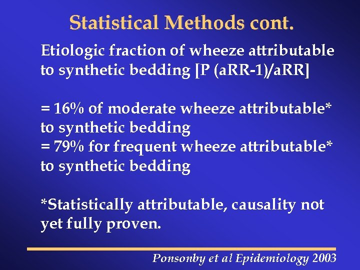 Statistical Methods cont. Etiologic fraction of wheeze attributable to synthetic bedding [P (a. RR-1)/a.