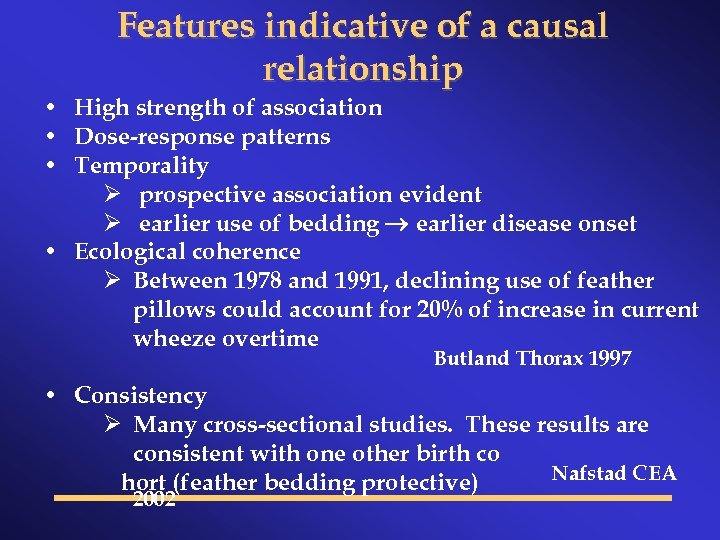 Features indicative of a causal relationship • High strength of association • Dose-response patterns