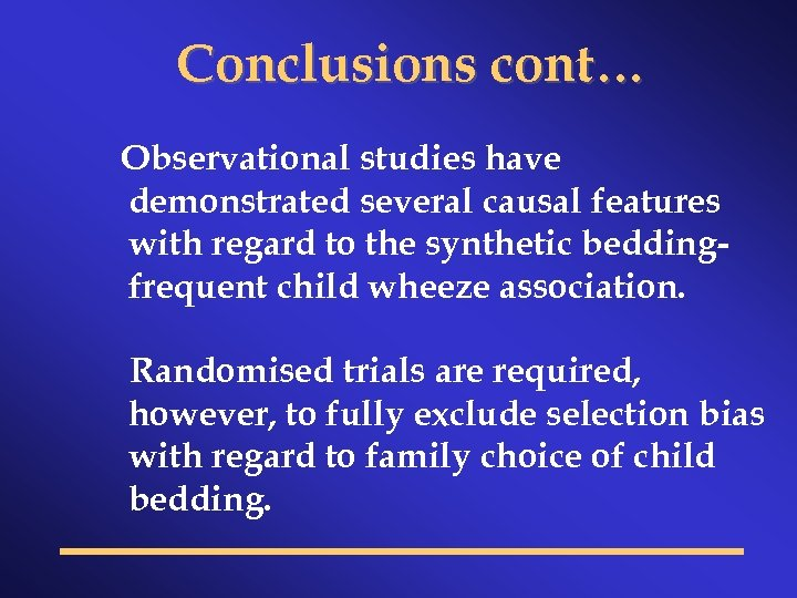 Conclusions cont… Observational studies have demonstrated several causal features with regard to the synthetic