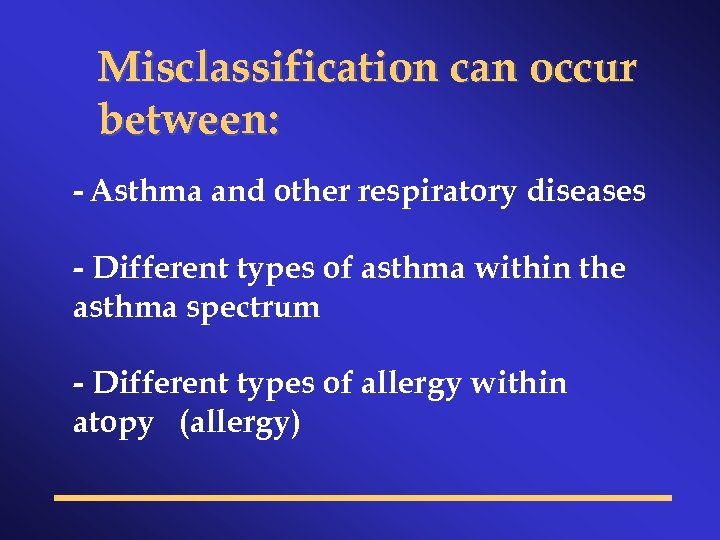 Misclassification can occur between: - Asthma and other respiratory diseases - Different types of