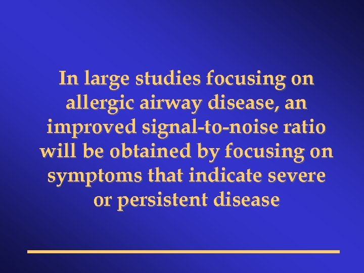 In large studies focusing on allergic airway disease, an improved signal-to-noise ratio will be