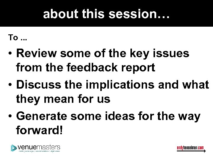 about this session… To. . . • Review some of the key issues from