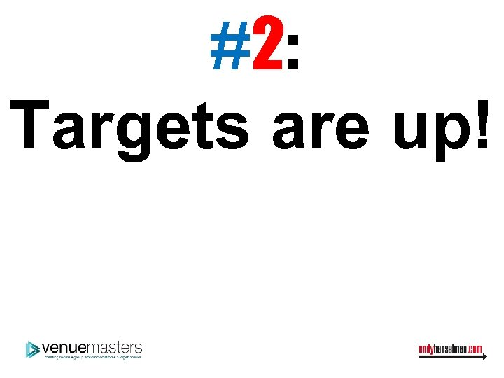#2: Targets are up!