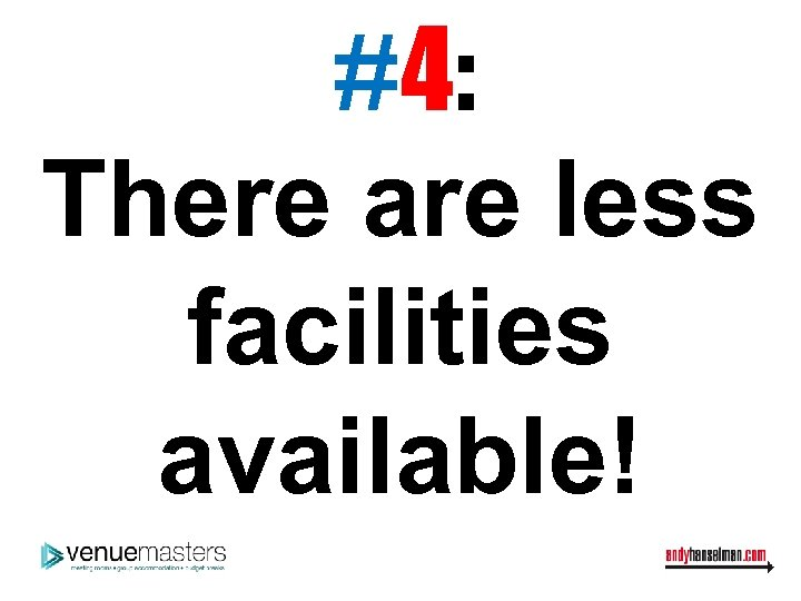 #4: There are less facilities available!
