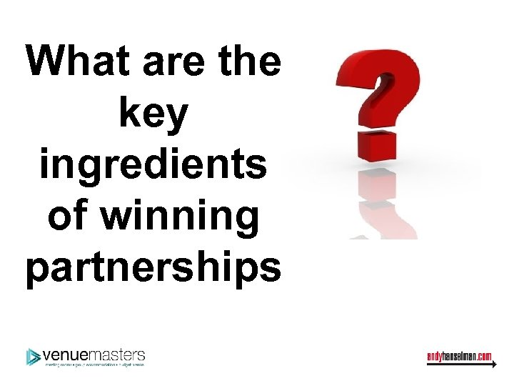 What are the key ingredients of winning partnerships