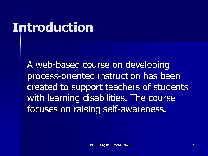 Introduction A web-based course on developing process-oriented instruction has been created to support teachers