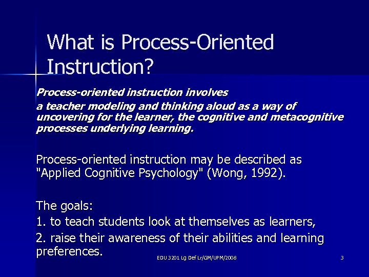 What is Process-Oriented Instruction? Process-oriented instruction involves a teacher modeling and thinking aloud as