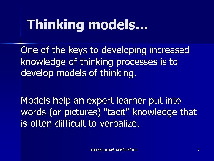 Thinking models… One of the keys to developing increased knowledge of thinking processes is