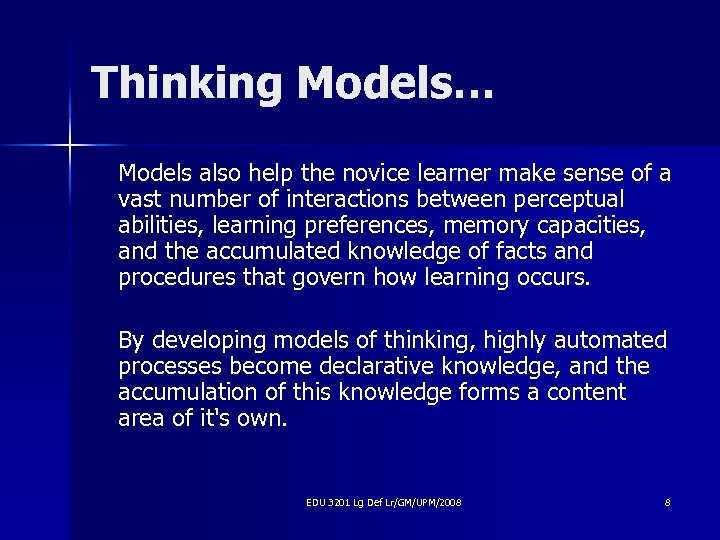 Thinking Models… Models also help the novice learner make sense of a vast number