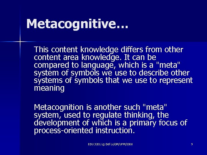 Metacognitive… This content knowledge differs from other content area knowledge. It can be compared
